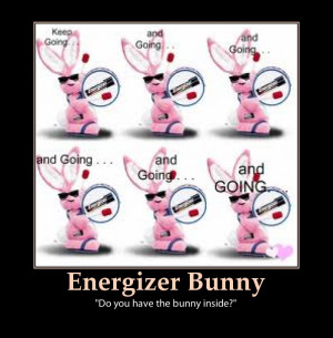 ENERGIZER BUNNY ~ FUNNY PICTURES AND QUOTES