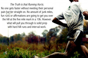Runner Things #921: The truth is that running hurts. No one gets ...