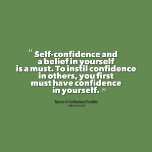 ... confidence in others, you first must have confidence in yourself