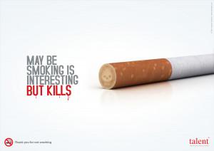 May Be Smoking Is Intersting But Kills - Smoking Quote