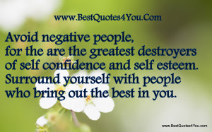 Avoid Negative People,for the are the greatest destroyers of self ...