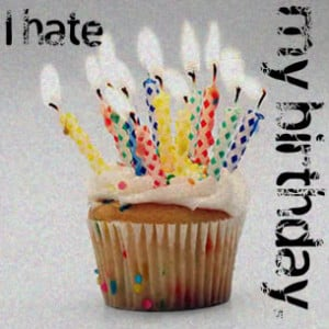 ... www.pics22.com/i-hate-my-birthday-birthday-quote/][img] [/img][/url