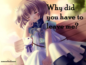 Why Did You Have to Leave Me Quotes