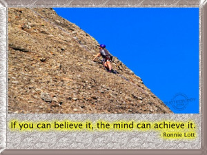 "... Believe It, The Mind Can Achieve It "" - Ronnie Lott ~ Sports Quote"