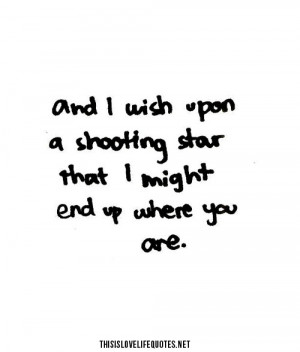 Wish upon shooting a star ... cute quotes