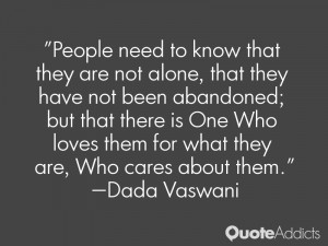 People need to know that they are not alone, that they have not been ...