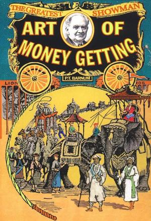 "Barnum, The Art Of Money Getting (1880)""Golden rules for making ..."