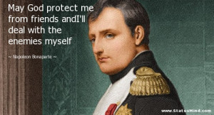 ... with the enemies myself - Napoleon Bonaparte Quotes - StatusMind.com