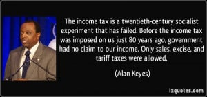 The income tax is a twentieth-century socialist experiment that has ...