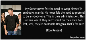 ... feet, well, they're no Ronald Reagans, that's for sure. - Ron Reagan
