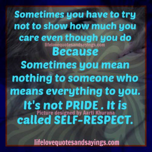 Sometimes It's Your SELF~ RESPECT That Matters..