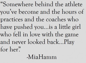 mia hamm soccer quotes inspirational~~ Someday when I'm getting Mary ...