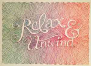 Relax and unwind.