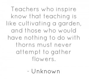 teachers-who-inspire-know-that-teaching-is-like-cultivating-a.png