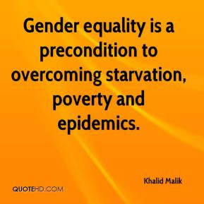 Gender equality is a precondition to overcoming starvation, poverty ...