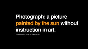Quotes About Photography...