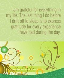 ... gratitude for every experience I have had during the day.~ Louise L