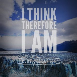 ... Think Therefore I Am Rene Descartes Quote graphic from Instagramphics