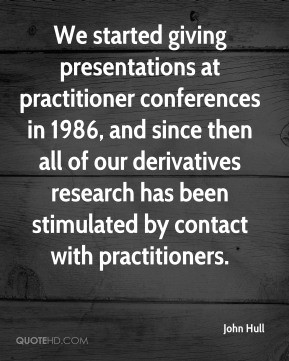 john-hull-john-hull-we-started-giving-presentations-at-practitioner ...