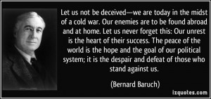 Let us not be deceived—we are today in the midst of a cold war. Our ...