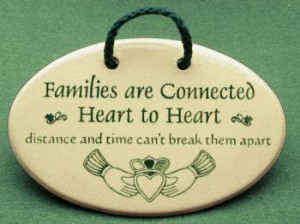 Families are connected heart to heart distance and time cant break ...