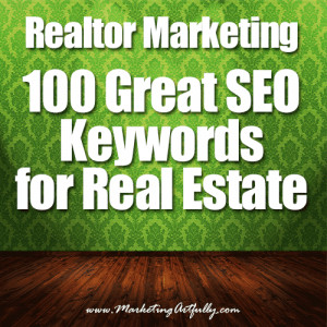 ... real estate marketing search terms for my Realtor friends, broken down