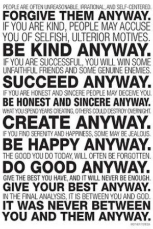 ... .com/-sp/Mother-Teresa-Anyway-Quote-Poster-Posters_i8921939_.htm Like