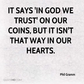 It says 'In God We Trust' on our coins, but it isn't that way in our ...