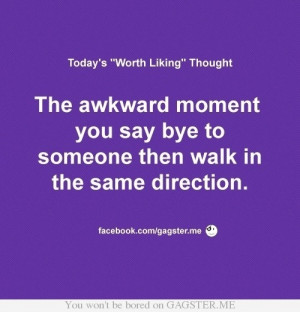 Quotes / The awkward moment...