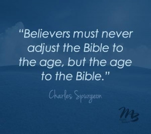 ... the Bible to the age, but the age to the Bible.