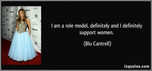 quote-i-am-a-role-model-definitely-and-i-definitely-support-women-blu ...