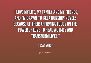 quote-Susan-Wiggs-i-love-my-life-my-family-and-223053.png