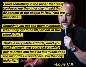 Louis CK- Minorities