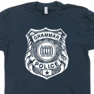 Grammar Police T Shirt Funny Shirts English Teacher College Tees