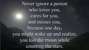 Love Quotes: Never ignore a person who loves you……