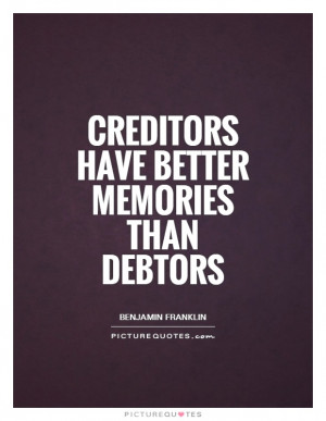 ... Quotes Creditors Quotes Debtors Quotes Debtor Quotes Borrowing Quotes