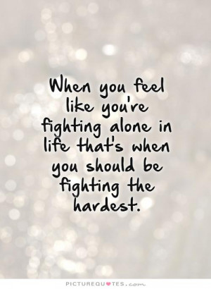 Be Strong Quotes Feeling Alone Fighting picture
