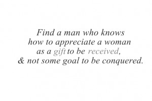 Find-a-man-who-knows-how-to-appreciate-a-woman-as-a-gift-to-be ...
