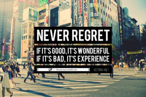 It's Good, It's Wonderful; If It's Bad, It's Experience: Quote ...