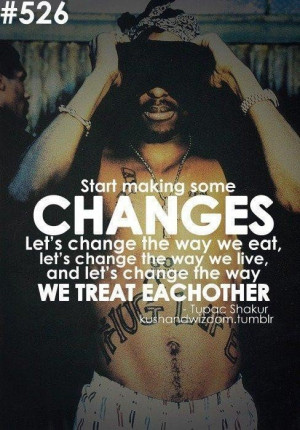 Pac quotes about life pac changes quotes inspiring picture on favim
