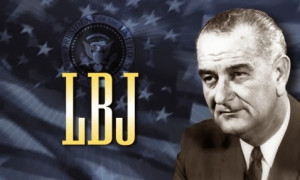THOUGHT FOR THE DAY ... FROM LBJ