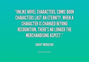 quote-Grant-Morrison-unlike-novel-characters-comic-book-characters ...