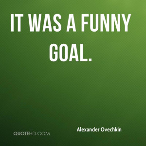 Funny Goal Quotes