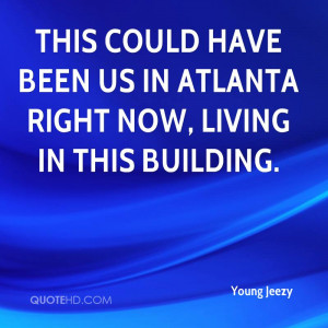 This could have been us in Atlanta right now, living in this building.