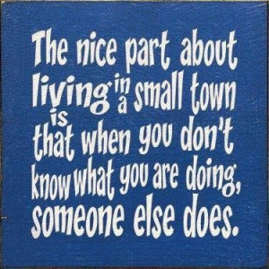 living in a small town quotes quote lol funny quote funny quotes humor