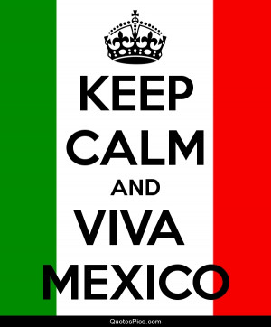 Mexican Quotes Viva mexico anonymous