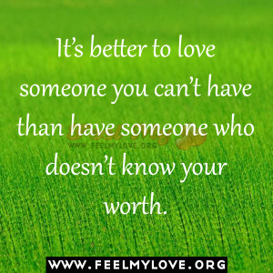 It's-better-to-love-someone-you-can't-have-than-have-someone-who ...