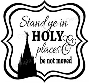2013 YW Theme - Stand ye in HOLY places & be not moved