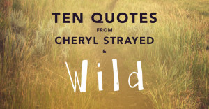 quotes from cheryl strayed and wild march 4 2015 0 comments in quotes ...
