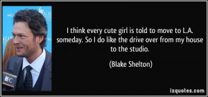 More Blake Shelton Quotes